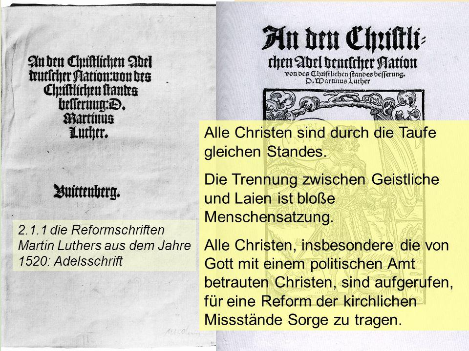 KG der Frühen Neuzeit - WS 2006/07 - Reform 13 An den christlichen Adel 2.1.1 die Reformschriften Martin Luthers aus dem Jahre 1520: Adelsschrift Alle
