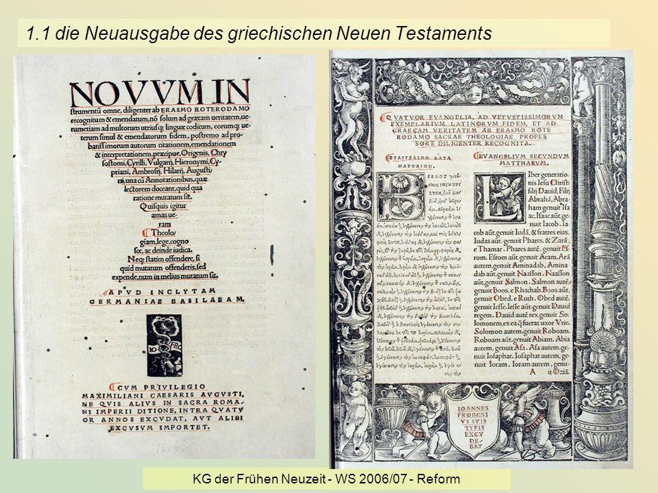 KG der Frühen Neuzeit - WS 2006/07 - Reform 3 1.1 die Neuausgabe des griechischen Neuen Testaments