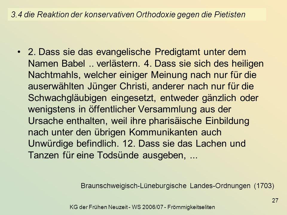 KG der Frühen Neuzeit - WS 2006/07 - Frömmigkeitseliten 27 3.4 die Reaktion der konservativen Orthodoxie gegen die Pietisten 2. Dass sie das evangelis