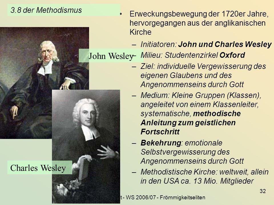 KG der Frühen Neuzeit - WS 2006/07 - Frömmigkeitseliten 32 Erweckungsbewegung der 1720er Jahre, hervorgegangen aus der anglikanischen Kirche 3.8 der M
