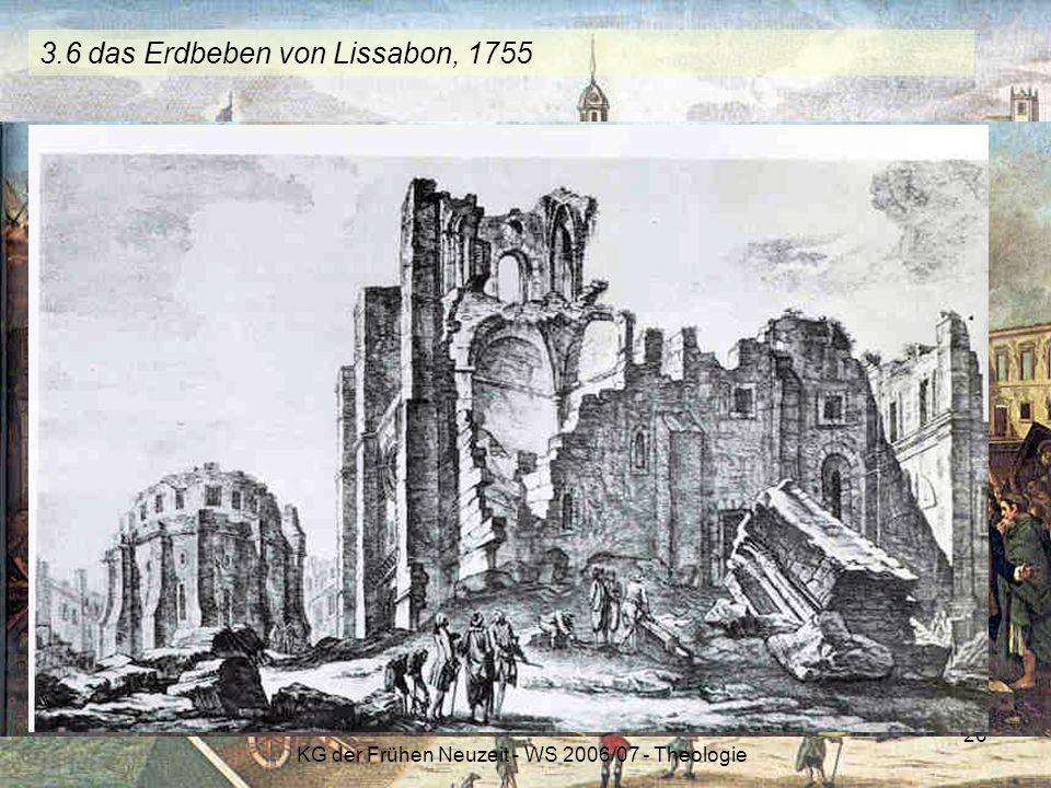 KG der Frühen Neuzeit - WS 2006/07 - Theologie 26 3.6 das Erdbeben von Lissabon, 1755