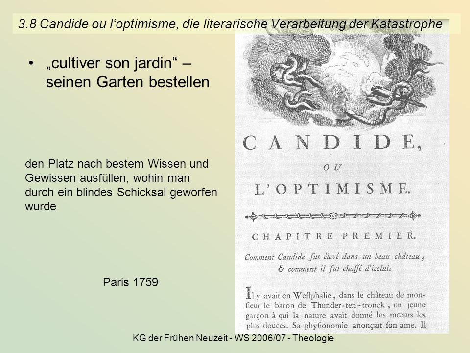 KG der Frühen Neuzeit - WS 2006/07 - Theologie 28 cultiver son jardin – seinen Garten bestellen 3.8 Candide ou loptimisme, die literarische Verarbeitu