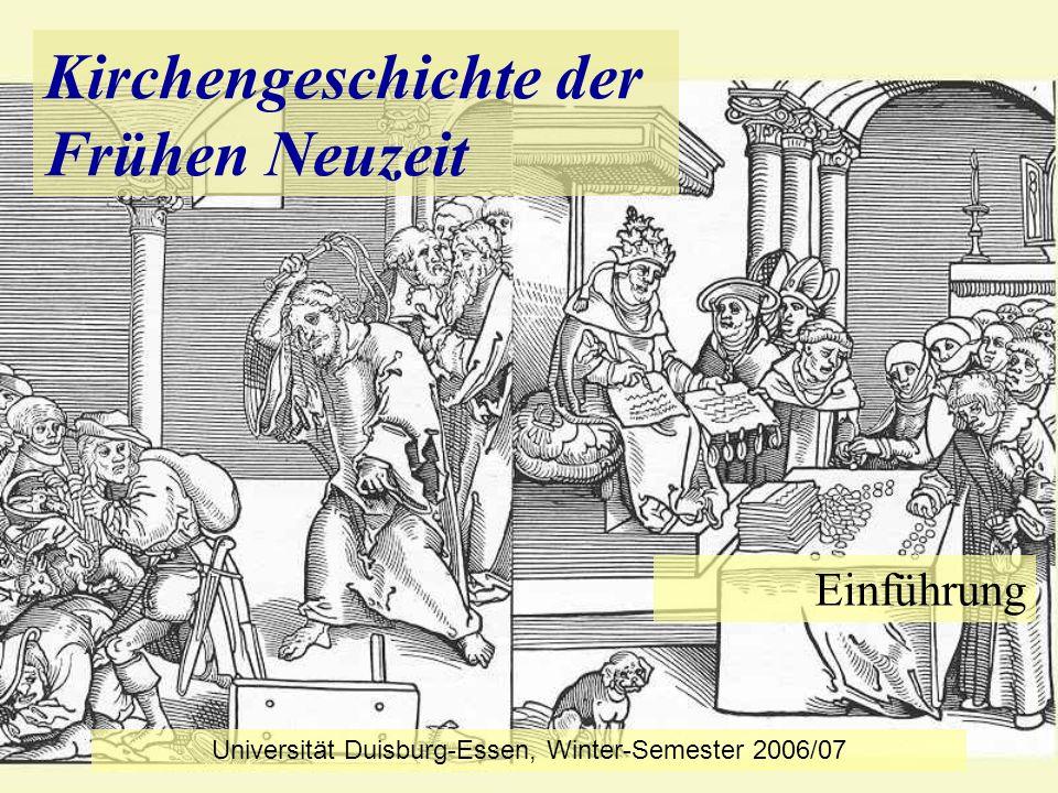KG der Frühen Neuzeit - WS 2006/07 - Einführung 12 2.2 Überblick über den Ablauf der Vorlesung (2) Ethik oder die Lehre vom richtigen Handeln Kirche und Staat.
