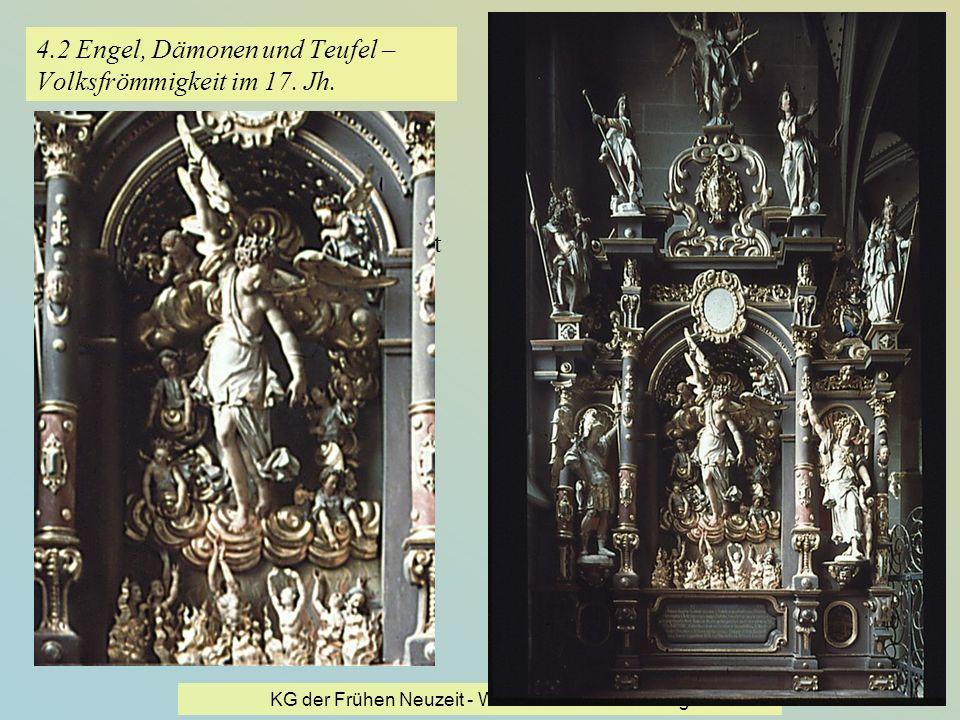 KG der Frühen Neuzeit - WS 2006/07 - Einführung 27 4.2 Engel, Dämonen und Teufel – Volksfrömmigkeit im 17. Jh. Arme-Seelen-Chörle, fünfgeschossiger Al
