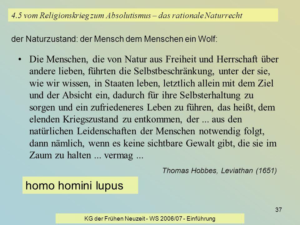 KG der Frühen Neuzeit - WS 2006/07 - Einführung 37 4.5 vom Religionskrieg zum Absolutismus – das rationale Naturrecht Die Menschen, die von Natur aus