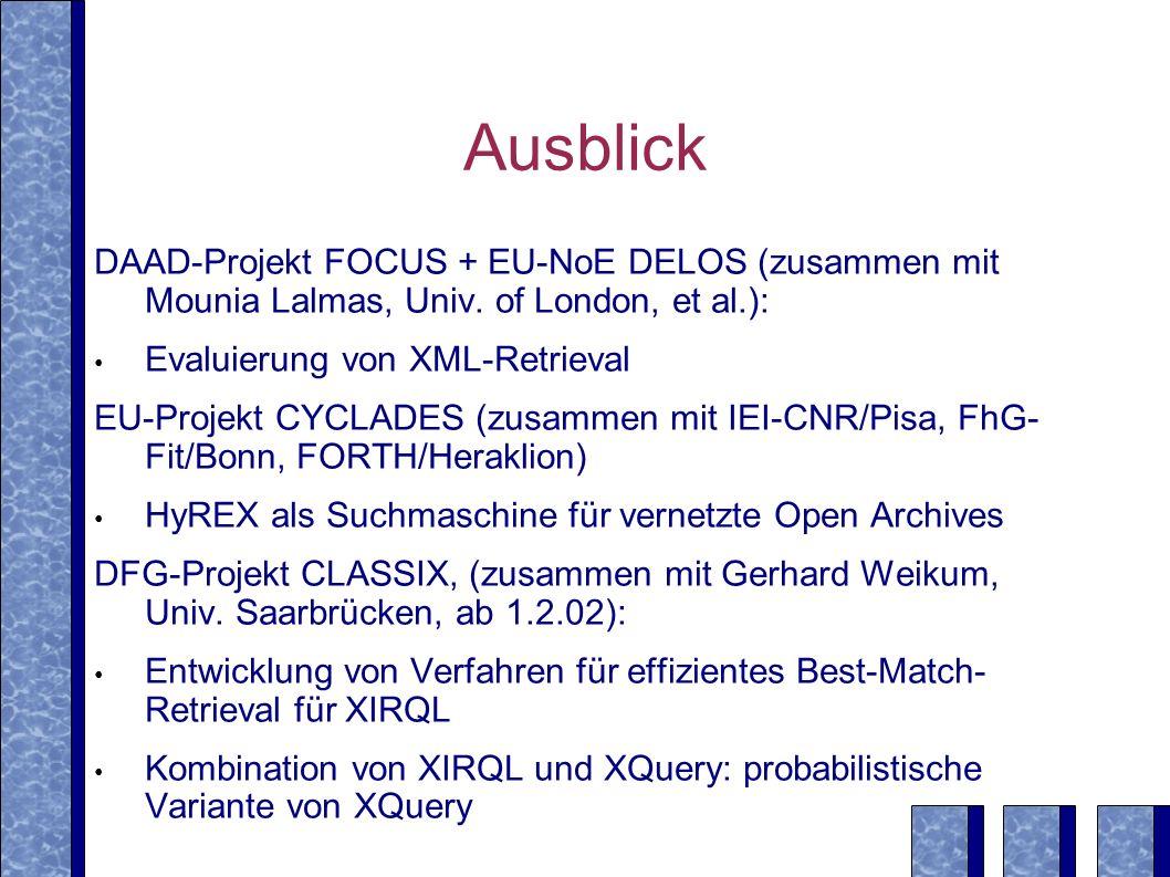 Ausblick DAAD-Projekt FOCUS + EU-NoE DELOS (zusammen mit Mounia Lalmas, Univ.