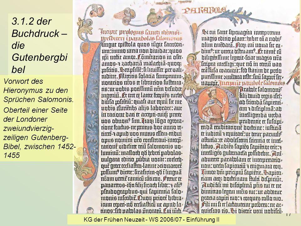 KG der Frühen Neuzeit - WS 2006/07 - Einführung II 17 3.1.2 der Buchdruck – die Gutenbergbi bel Vorwort des Hieronymus zu den Sprüchen Salomonis. Ober
