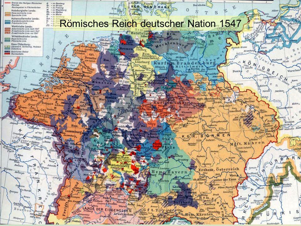 KG der Frühen Neuzeit - WS 2006/07 - Einführung II 7 Römisches Reich deutscher Nation 1547
