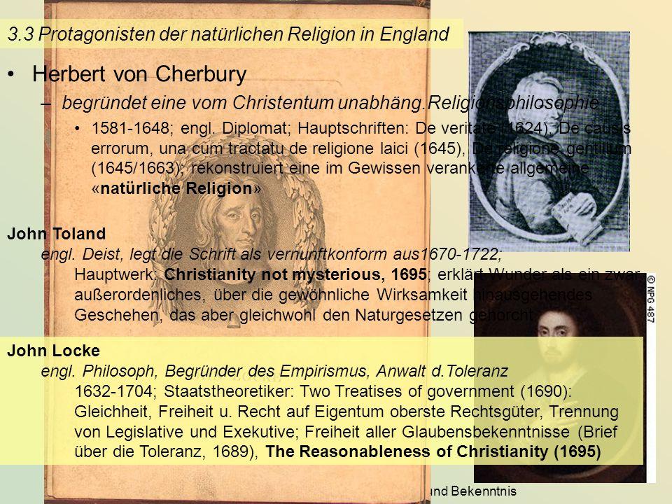 KG der Frühen Neuzeit - WS 2006/07 - Dogma und Bekenntnis 29 3.3 Protagonisten der natürlichen Religion in England John Toland engl. Deist, legt die S