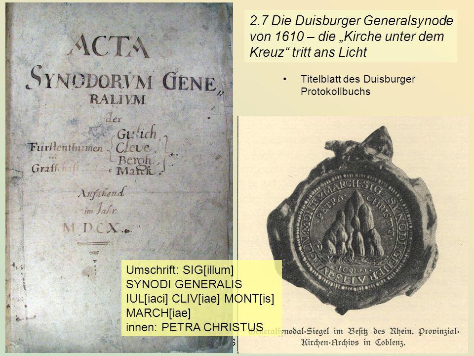 KG der Frühen Neuzeit - WS 2006/07 - Amt und Gemeinde 22 2.7 Die Duisburger Generalsynode von 1610 – die Kirche unter dem Kreuz tritt ans Licht Titelb