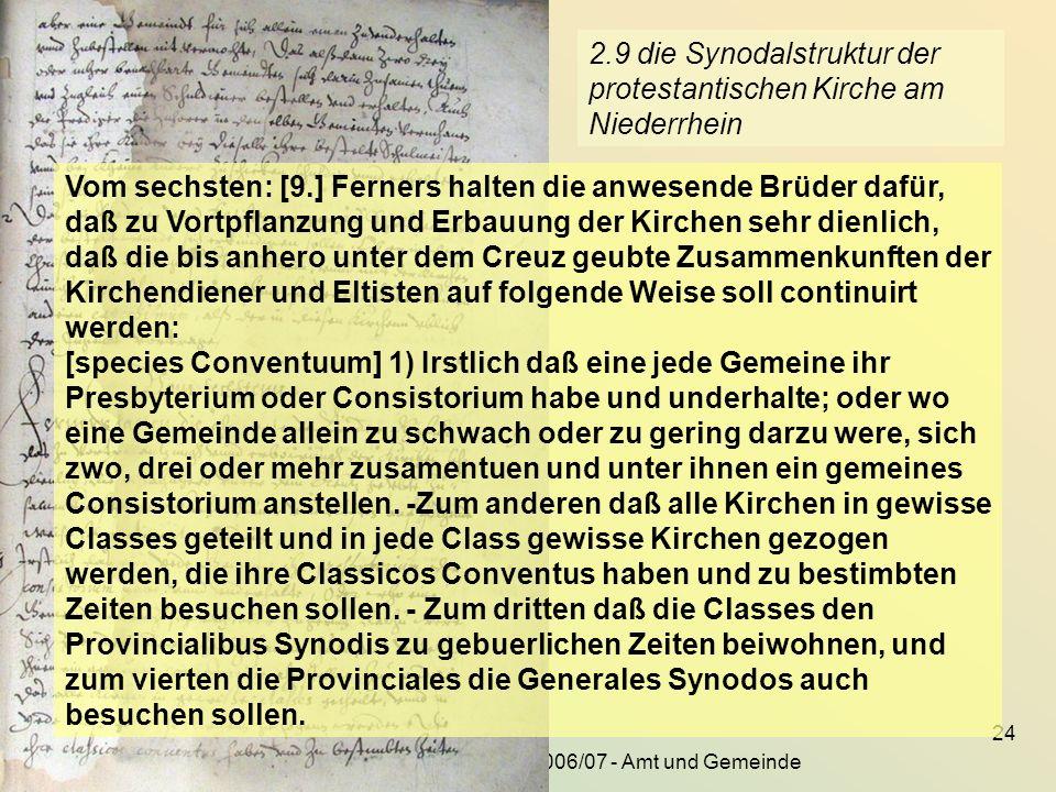 KG der Frühen Neuzeit - WS 2006/07 - Amt und Gemeinde 24 2.9 die Synodalstruktur der protestantischen Kirche am Niederrhein Vom sechsten: [9.] Ferners