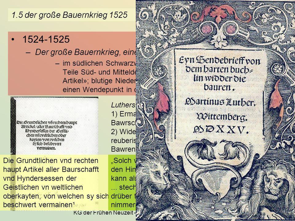KG der Frühen Neuzeit - WS 2006/07 - Amt und Gemeinde 9 1.5 der große Bauernkrieg 1525 1524-1525 –Der große Bauernkrieg, eine christliche Sozialrevolt