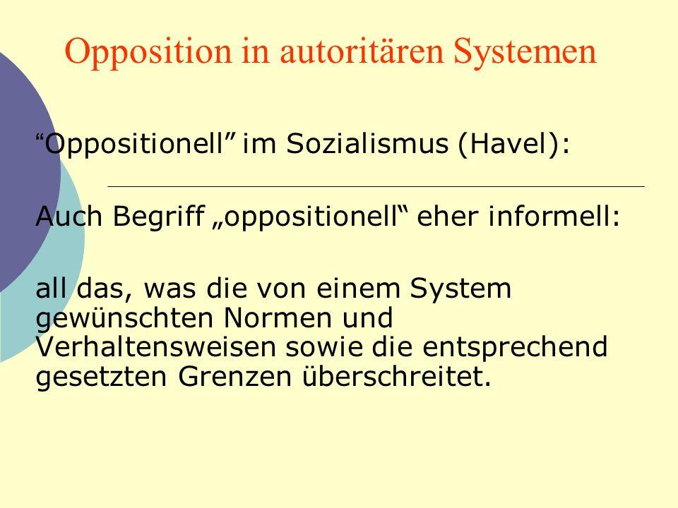 Oppositionell im Sozialismus (Havel): Auch Begriff oppositionell eher informell: all das, was die von einem System gew ü nschten Normen und Verhaltens