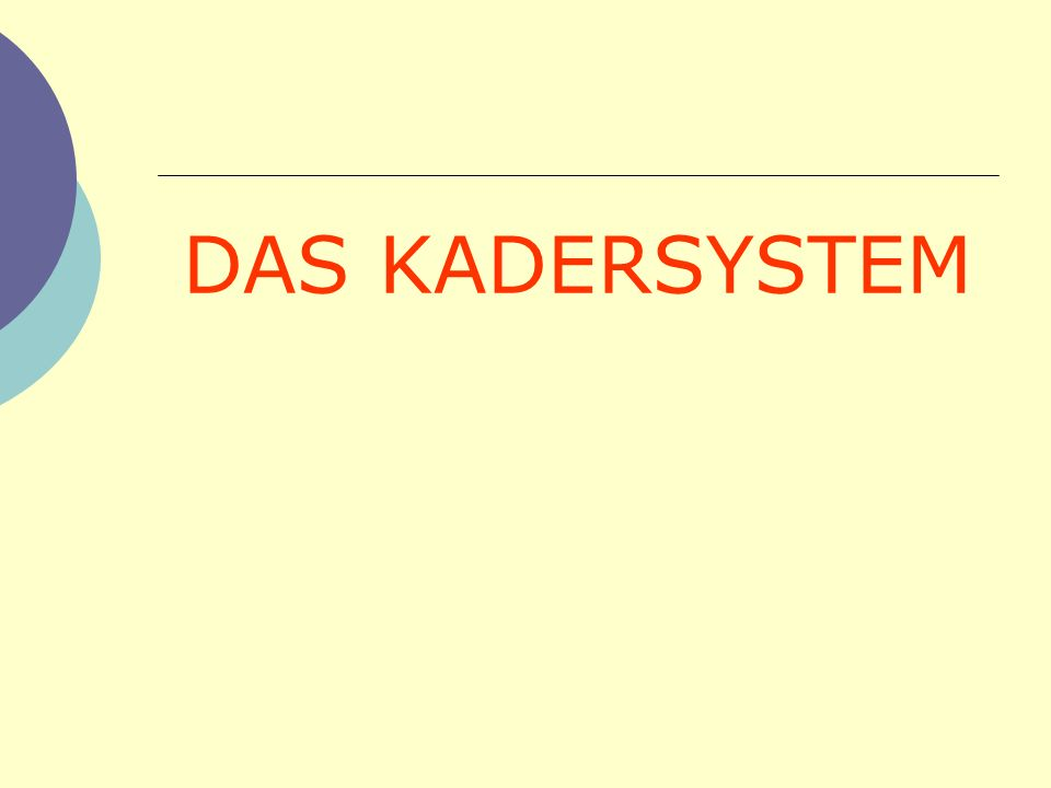 DAS KADERSYSTEM