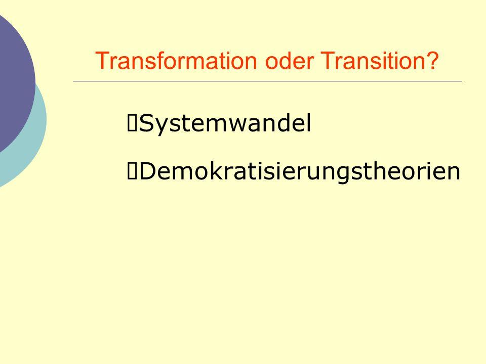 Transformation oder Transition? Systemwandel Demokratisierungstheorien