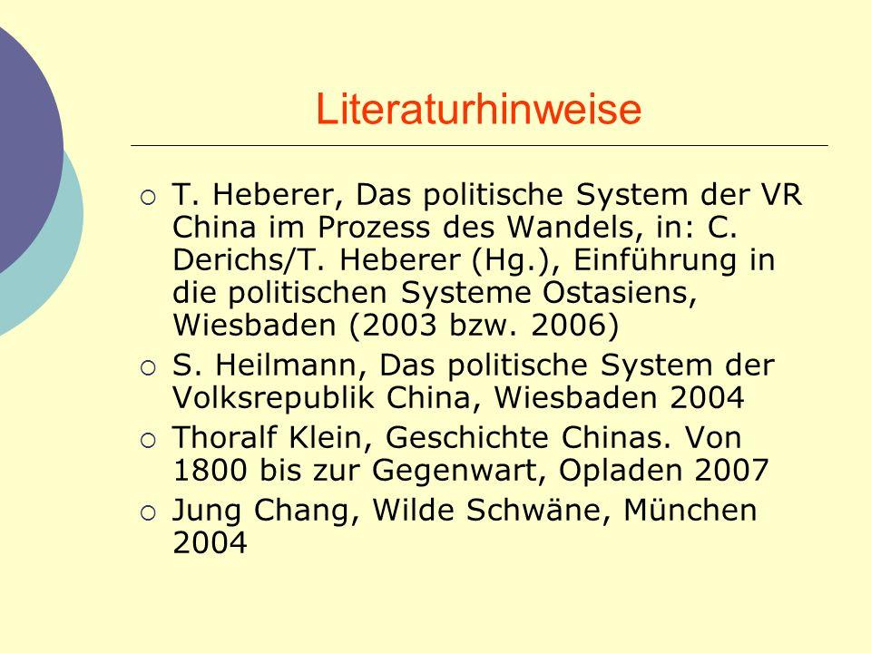Literaturhinweise T. Heberer, Das politische System der VR China im Prozess des Wandels, in: C. Derichs/T. Heberer (Hg.), Einführung in die politische