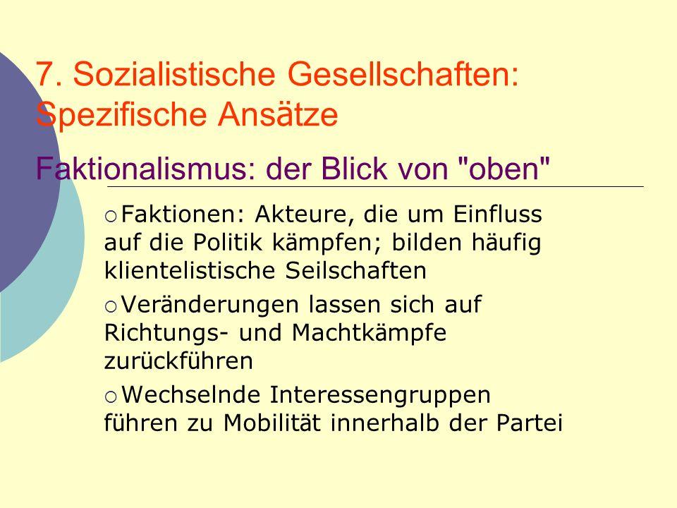 7. Sozialistische Gesellschaften: Spezifische Ans ä tze Faktionalismus: der Blick von