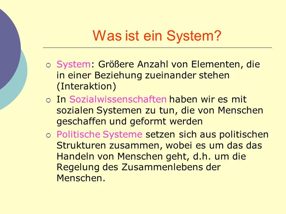 Was ist ein System? System: Gr öß ere Anzahl von Elementen, die in einer Beziehung zueinander stehen (Interaktion) In Sozialwissenschaften haben wir e