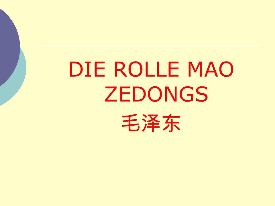 DIE ROLLE MAO ZEDONGS