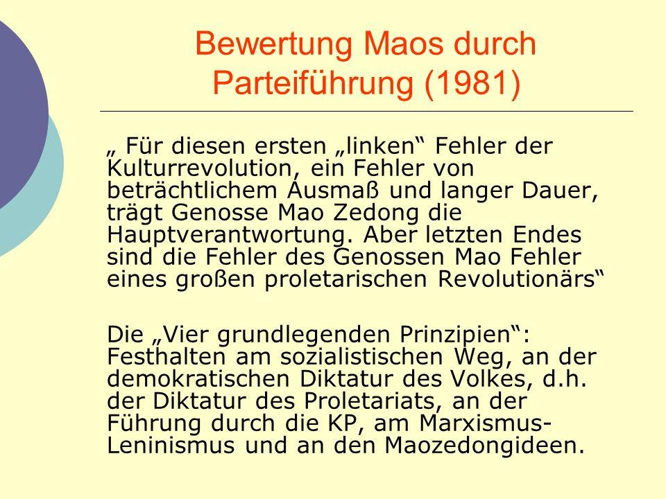Bewertung Maos durch Parteif ü hrung (1981) Für diesen ersten linken Fehler der Kulturrevolution, ein Fehler von beträchtlichem Ausmaß und langer Daue