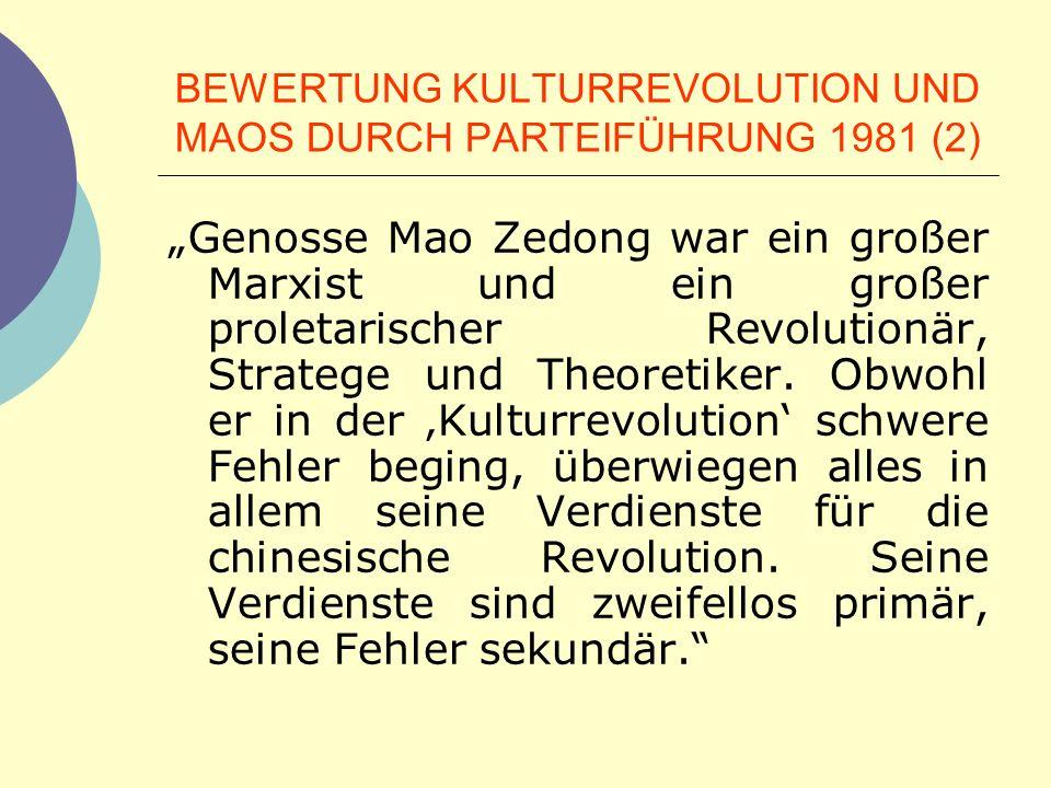 BEWERTUNG KULTURREVOLUTION UND MAOS DURCH PARTEIFÜHRUNG 1981 (2) Genosse Mao Zedong war ein großer Marxist und ein großer proletarischer Revolutionär,