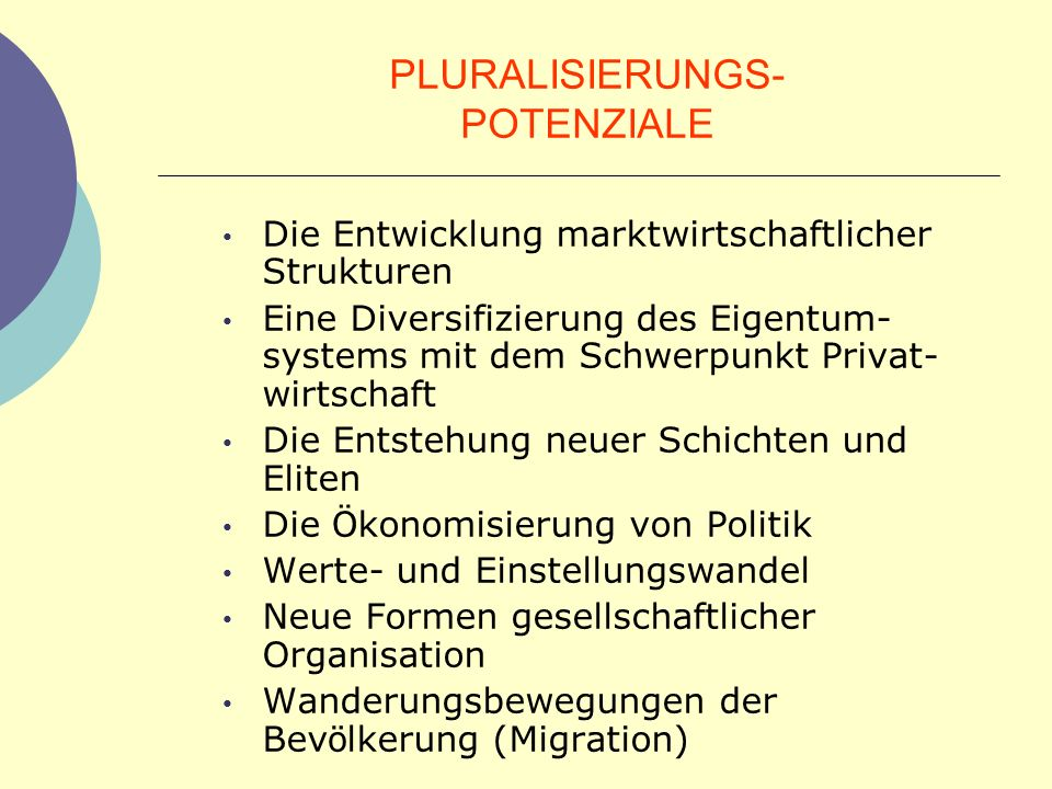 PLURALISIERUNGS- POTENZIALE Die Entwicklung marktwirtschaftlicher Strukturen Eine Diversifizierung des Eigentum- systems mit dem Schwerpunkt Privat- w