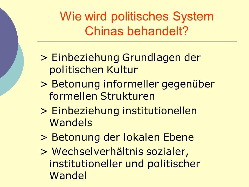 Wie wird politisches System Chinas behandelt? > Einbeziehung Grundlagen der politischen Kultur > Betonung informeller gegen ü ber formellen Strukturen