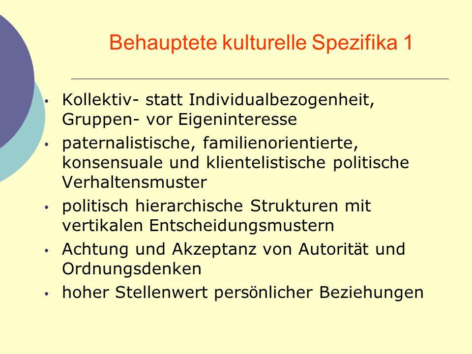 Behauptete kulturelle Spezifika 1 Kollektiv- statt Individualbezogenheit, Gruppen- vor Eigeninteresse paternalistische, familienorientierte, konsensua