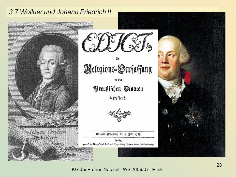KG der Frühen Neuzeit - WS 2006/07 - Ethik 28 3.7 Wöllner und Johann Friedrich II.