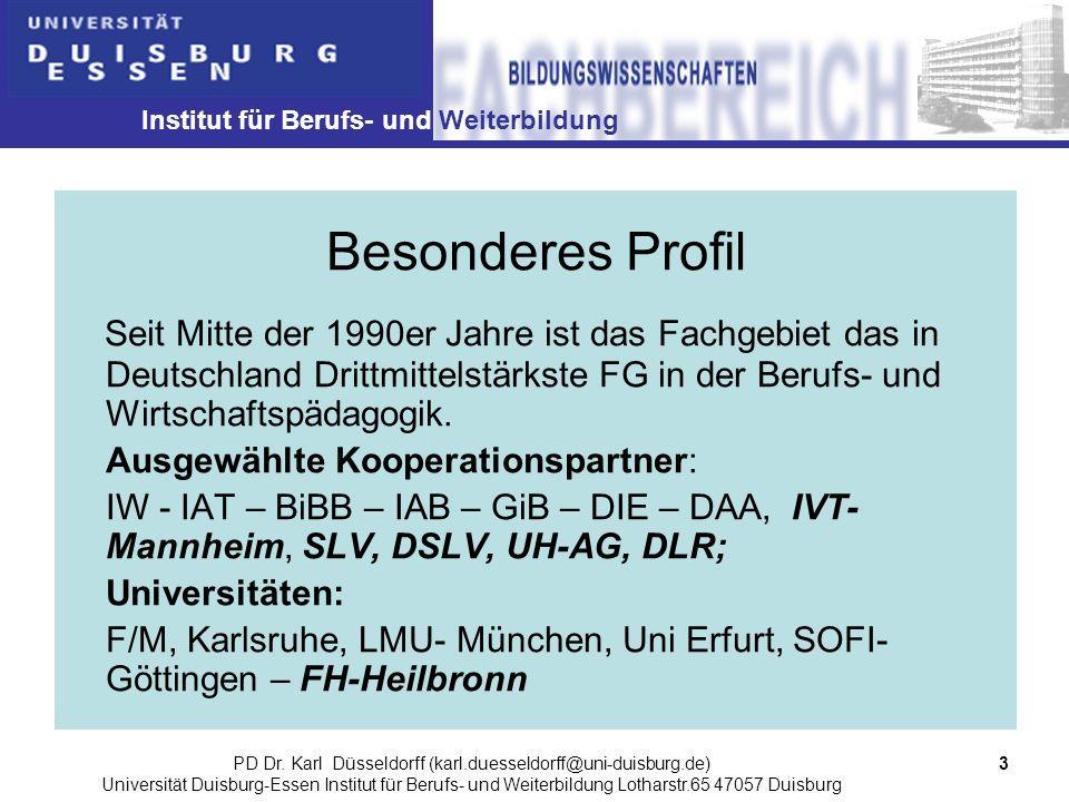 Institut für Berufs- und Weiterbildung 3PD Dr. Karl Düsseldorff (karl.duesseldorff@uni-duisburg.de) Universität Duisburg-Essen Institut für Berufs- un