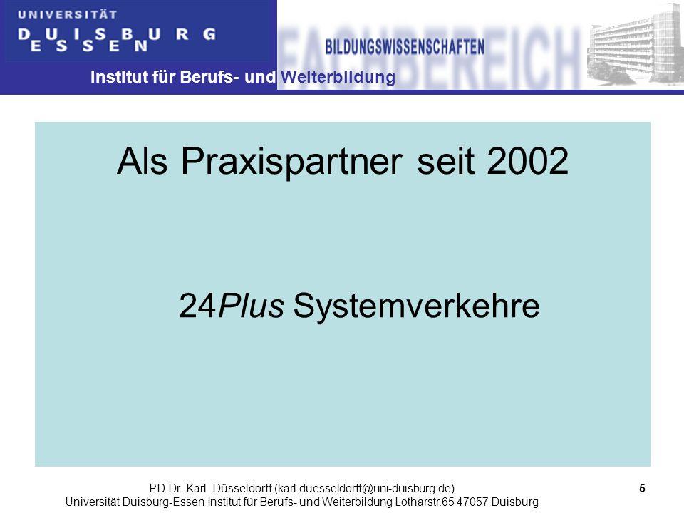 Institut für Berufs- und Weiterbildung 5PD Dr. Karl Düsseldorff (karl.duesseldorff@uni-duisburg.de) Universität Duisburg-Essen Institut für Berufs- un