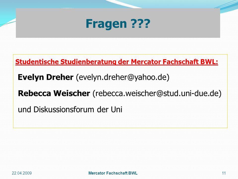 Studentische Studienberatung der Mercator Fachschaft BWL: Evelyn Dreher (evelyn.dreher@yahoo.de) Rebecca Weischer (rebecca.weischer@stud.uni-due.de) u