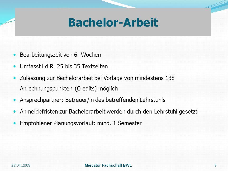 Die Gesamtnote wird analog zu den Modulnoten als Grade Point Average berechnet Titel: Bachelor of Science in Business Adminstration ( B.Sc.BA.) 22.04.2009Mercator Fachschaft BWL10 Bachelor-Note