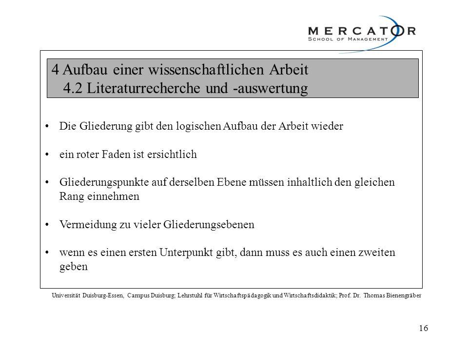 4 Aufbau einer wissenschaftlichen Arbeit 4.2 Literaturrecherche und -auswertung Universität Duisburg-Essen, Campus Duisburg; Lehrstuhl für Wirtschafts