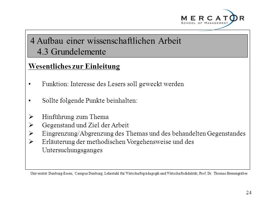 4 Aufbau einer wissenschaftlichen Arbeit 4.3 Grundelemente Universität Duisburg-Essen, Campus Duisburg; Lehrstuhl für Wirtschaftspädagogik und Wirtsch