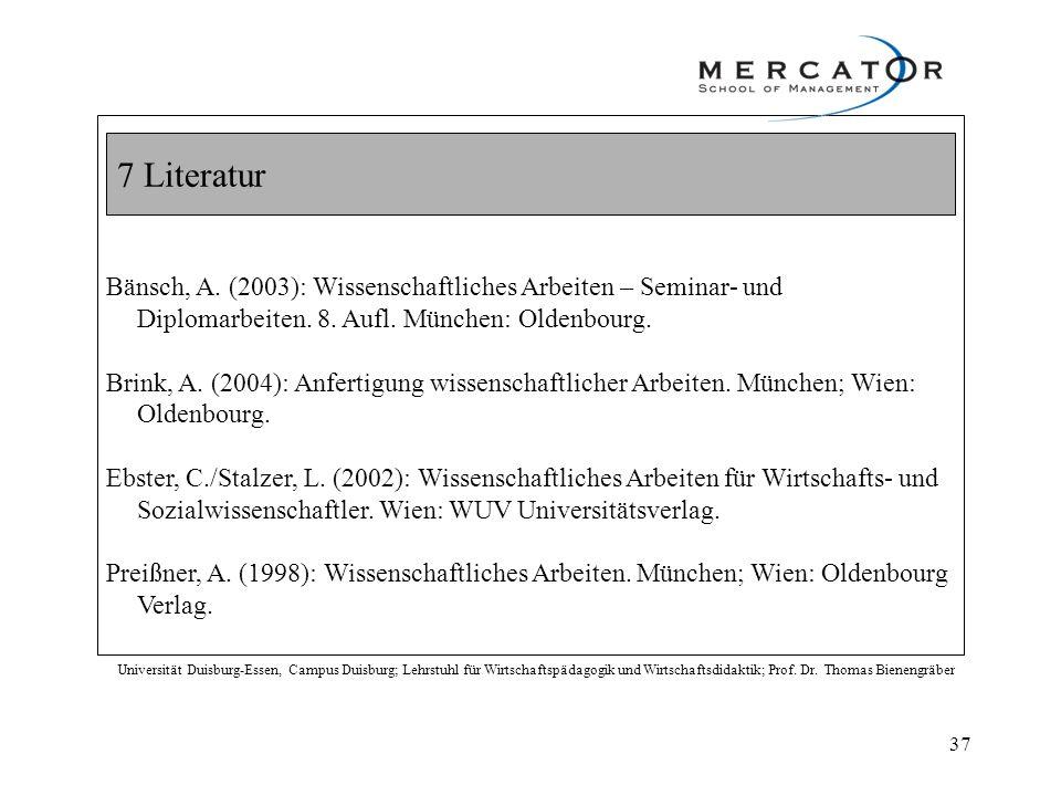 7 Literatur Universität Duisburg-Essen, Campus Duisburg; Lehrstuhl für Wirtschaftspädagogik und Wirtschaftsdidaktik; Prof. Dr. Thomas Bienengräber Bän