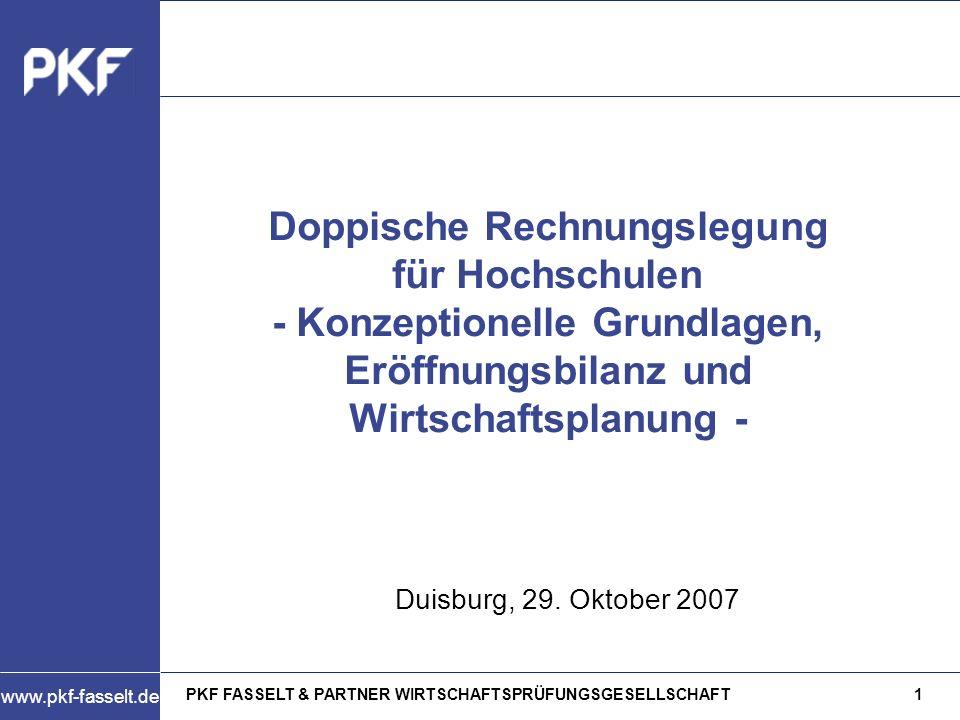 PKF FASSELT & PARTNER WIRTSCHAFTSPRÜFUNGSGESELLSCHAFT2 www.pkf-fasselt.de 29.10.2007 Inhalt Konzeptionelle Grundlagen Eröffnungsbilanz Wirtschaftsplanung