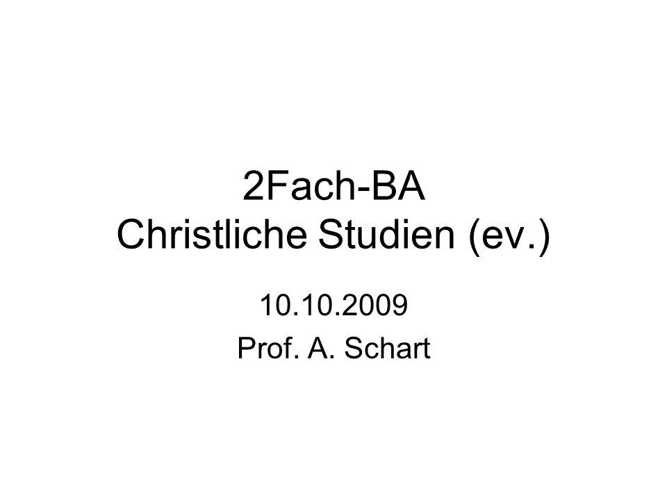 2Fach-BA Christliche Studien (ev.) 10.10.2009 Prof. A. Schart