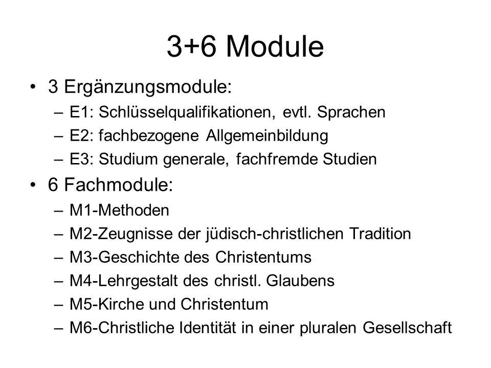3+6 Module 3 Ergänzungsmodule: –E1: Schlüsselqualifikationen, evtl.