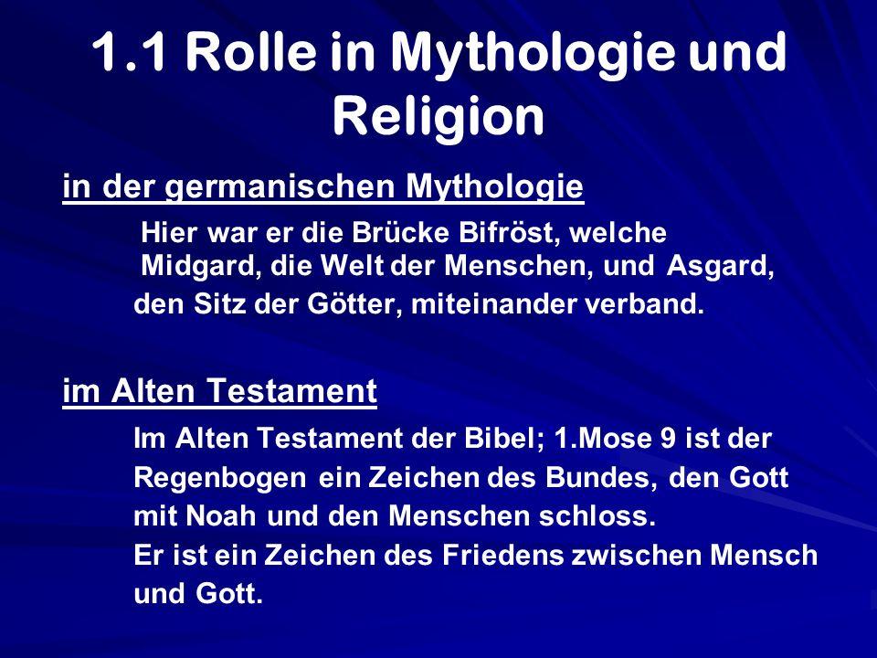1.1 Rolle in Mythologie und Religion in der germanischen Mythologie Hier war er die Brücke Bifröst, welche Midgard, die Welt der Menschen, und Asgard,