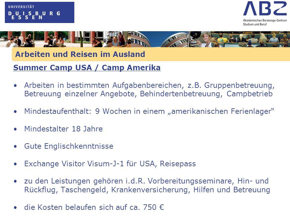 Arbeiten und Reisen im Ausland Summer Camp USA / Camp Amerika Arbeiten in bestimmten Aufgabenbereichen, z.B. Gruppenbetreuung, Betreuung einzelner Ang