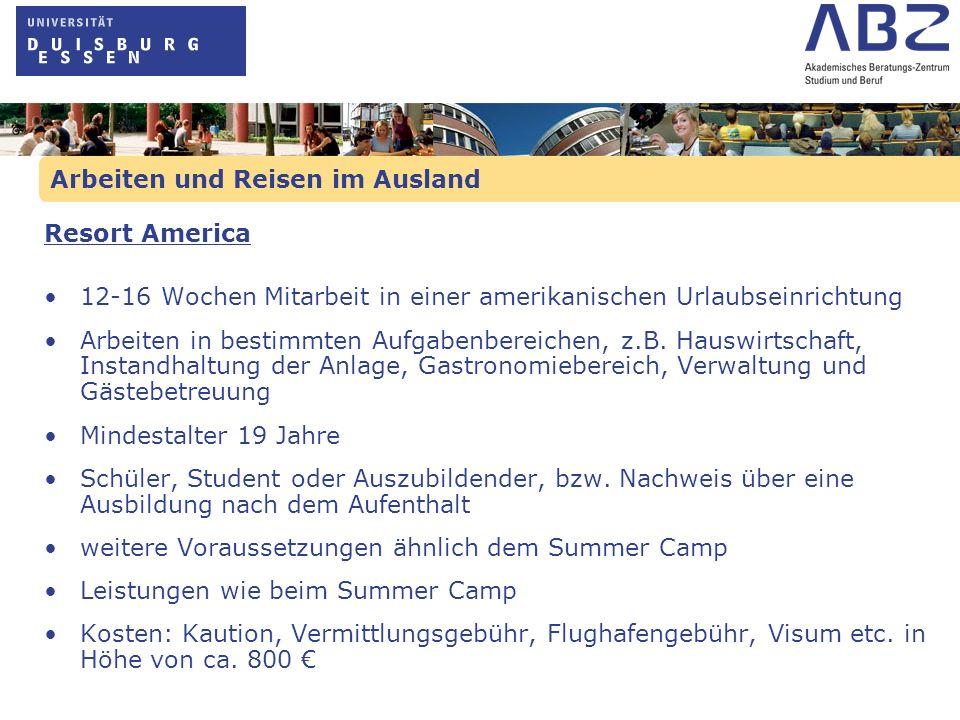 Arbeiten und Reisen im Ausland Resort America 12-16 Wochen Mitarbeit in einer amerikanischen Urlaubseinrichtung Arbeiten in bestimmten Aufgabenbereich