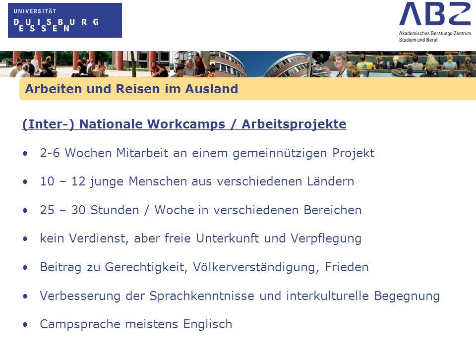 Arbeiten und Reisen im Ausland (Inter-) Nationale Workcamps / Arbeitsprojekte 2-6 Wochen Mitarbeit an einem gemeinnützigen Projekt 10 – 12 junge Mensc