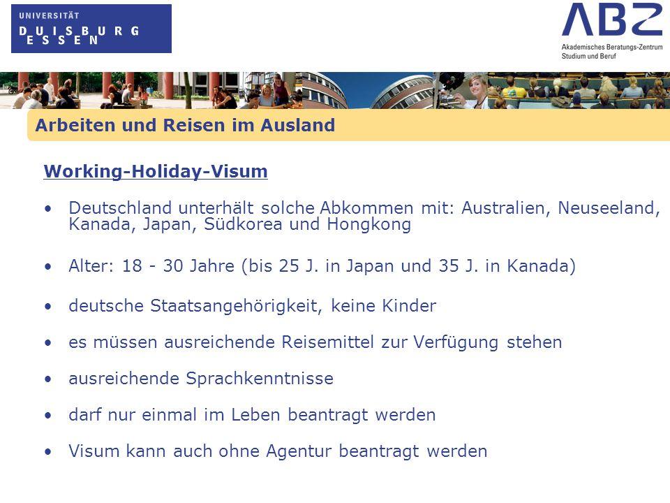 Working-Holiday-Visum Deutschland unterhält solche Abkommen mit: Australien, Neuseeland, Kanada, Japan, Südkorea und Hongkong Alter: 18 - 30 Jahre (bi