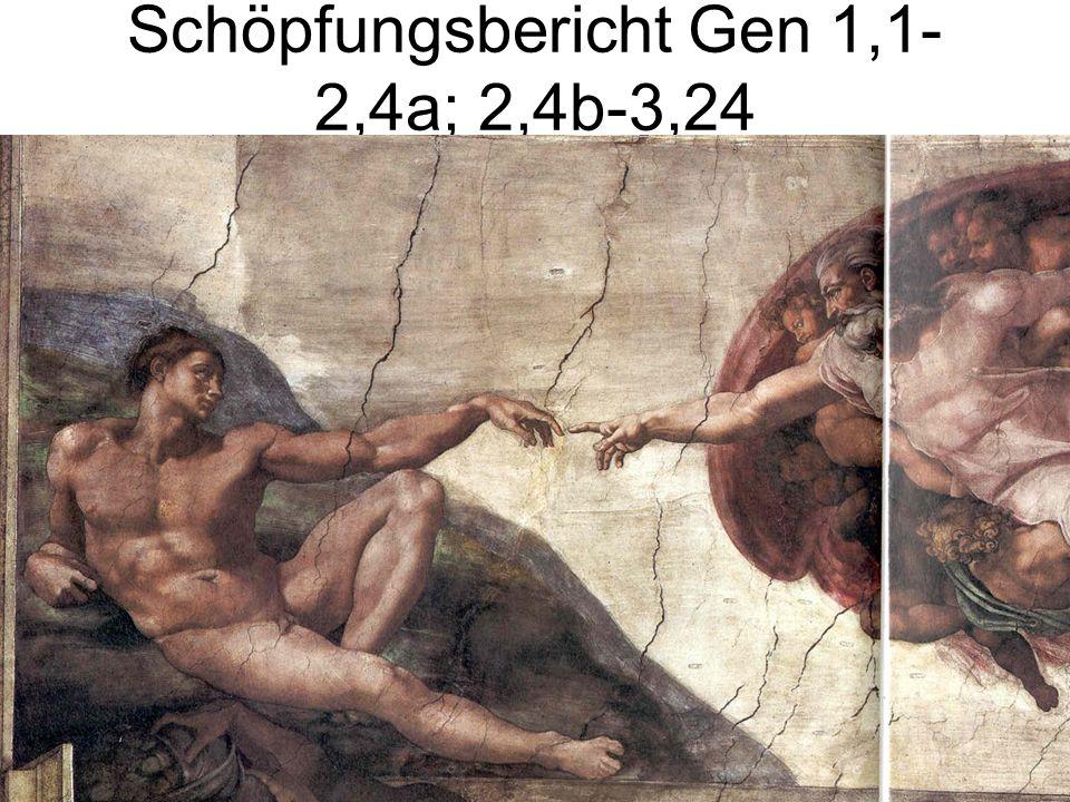 Schöpfungsbericht Gen 1,1- 2,4a; 2,4b-3,24