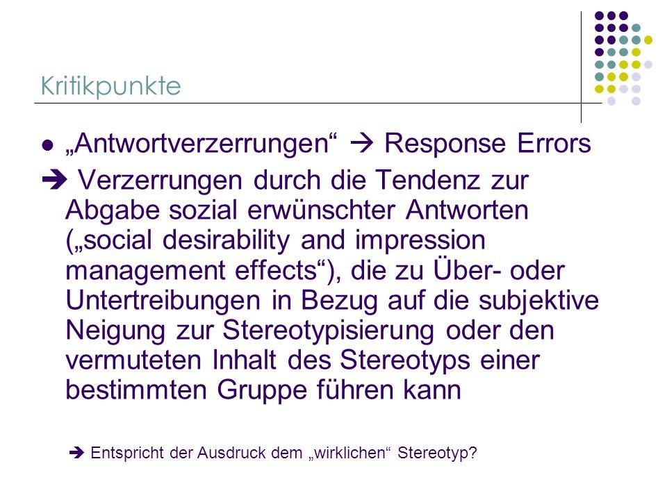 Kritikpunkte Antwortverzerrungen Response Errors Verzerrungen durch die Tendenz zur Abgabe sozial erwünschter Antworten (social desirability and impre