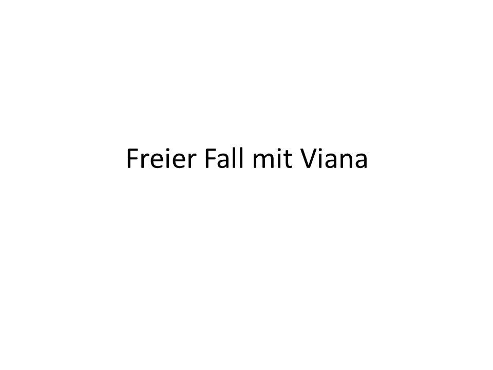Freier Fall mit Viana