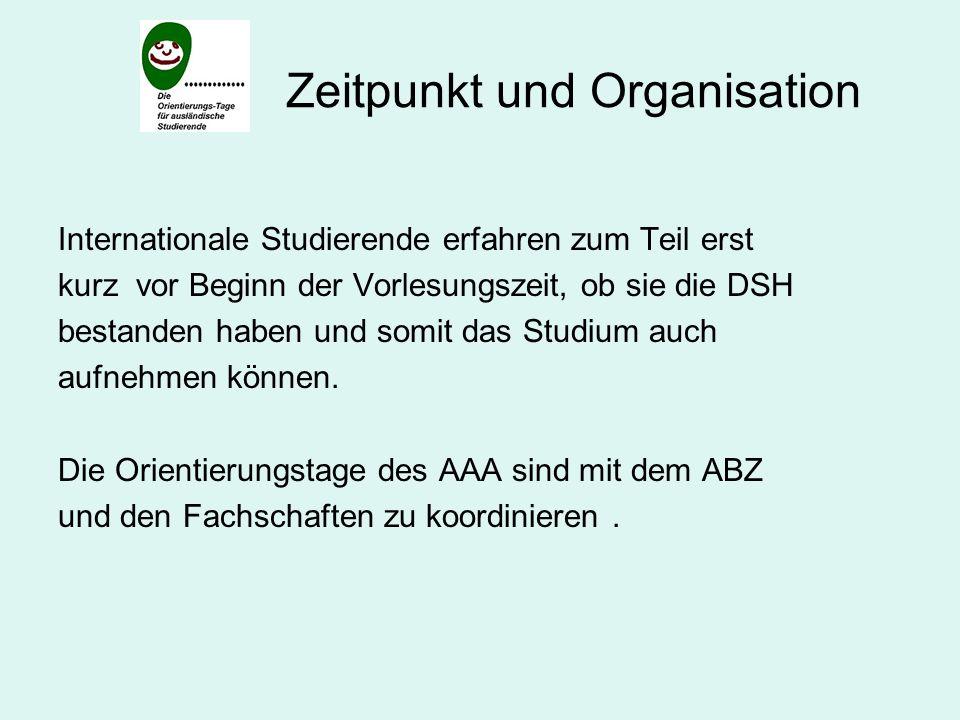 Zeitpunkt und Organisation Bisheriger organisatorischer Ablauf: Montag und Dienstag in Essen (AAA) (Montag zusätzlich Info-Börse ABZ) Mittwoch und Donnerstag in Duisburg (AAA) Freitag AAA-Vortrag für ABZ in Duisburg und Essen