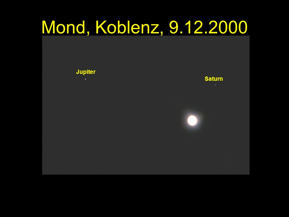 Mond, Koblenz, 9.12.2000 Jupiter Saturn