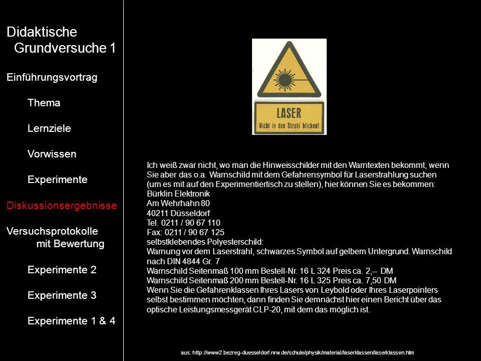 Ich weiß zwar nicht, wo man die Hinweisschilder mit den Warntexten bekommt, wenn Sie aber das o.a. Warnschild mit dem Gefahrensymbol für Laserstrahlun